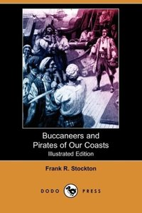 Buccaneers and Pirates of Our Coasts (Illustrated Edition) (Dodo