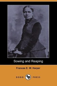 Sowing and Reaping (Dodo Press)