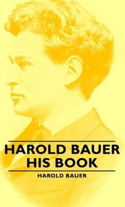 Harold Bauer - His Book