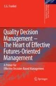 Quality Decision Management -The Heart of Effective Futures-Orie