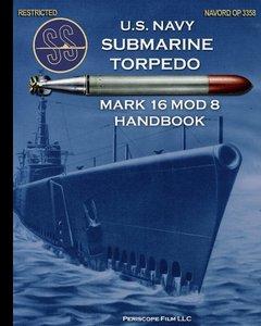 U.S. Navy Submarine Torpedo Mark 16 Mod 8 Handbook