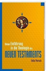 Kleine Einführung in die Theologie des Neuen Testaments