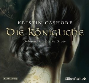 Kristin Cashore: Die Königliche