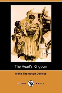 The Heart's Kingdom (Illlustrated Edition) (Dodo Press)