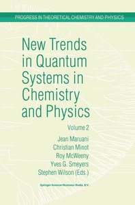 New Trends in Quantum Systems in Chemistry and Physics