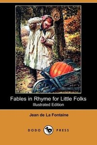 Fables in Rhyme for Little Folks (Illustrated Edition) (Dodo Pre