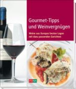 Gourmet-Tipps und Weinvergnügen