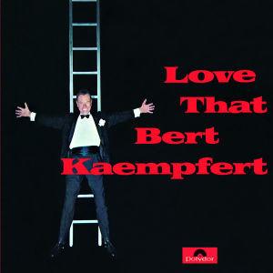 Love That Bert Kaempfert (Re-Release)