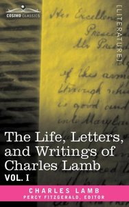 The Life, Letters, and Writings of Charles Lamb, in Six Volumes