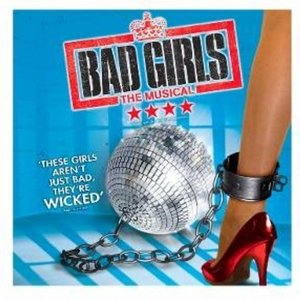 Bad Girls-The Musical (Origi