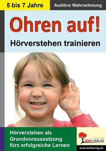 Ohren auf! - Hörverstehen trainieren KiGa, Vorschule, 1.-2. Schu
