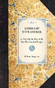 AMERICA BY RIVER AND RAIL~or, Notes by the Way on the New World