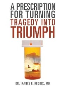 A Prescription for Turning Tragedy Into Triumph
