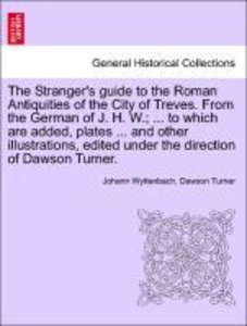 The Stranger's guide to the Roman Antiquities of the City of Tre