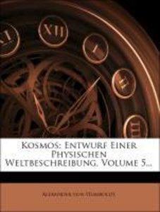 Kosmos: Entwurf Einer Physischen Weltbeschreibungfunfter band186
