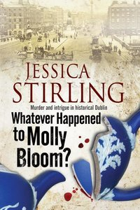 Whatever Happenened to Molly Bloom?: a Historical Murder Mystery