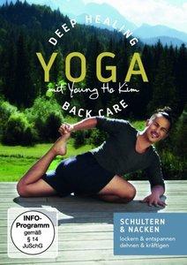 Deep Healing Yoga Back Care - YOGA für Schulter und Nacken