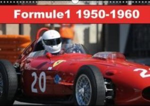 Formule 1 1950-1960 (Calendrier mural 2015 DIN A3 horizontal)