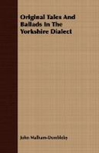 Original Tales And Ballads In The Yorkshire Dialect