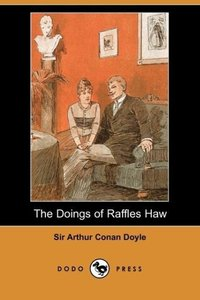 The Doings of Raffles Haw (Dodo Press)