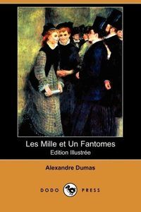 Les Mille Et Un Fantomes (Edition Illustree) (Dodo Press)
