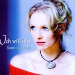 Valentin, R: Ich Will Dich