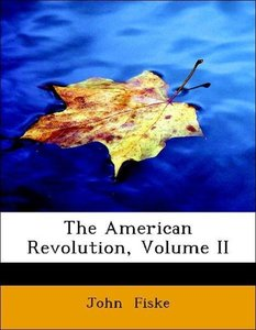 The American Revolution, Volume II