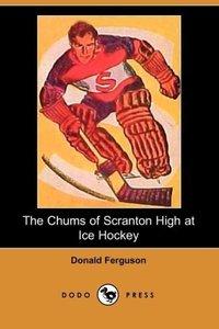 The Chums of Scranton High at Ice Hockey (Dodo Press)