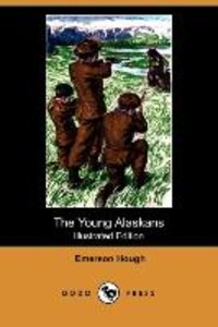 The Young Alaskans (Illustrated Edition) (Dodo Press)