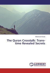 The Quran Crosstalk: Trans-time Revealed Secrets