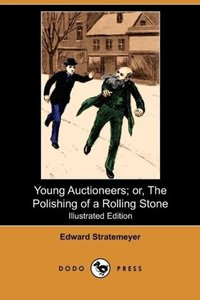 Young Auctioneers; Or, the Polishing of a Rolling Stone (Illustr