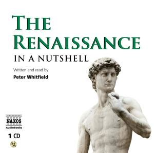 The Renaissance - In a Nutshell