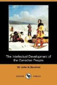 The Intellectual Development of the Canadian People (Dodo Press)