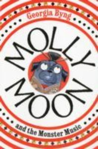 Molly Moon 06 and the Monster Music