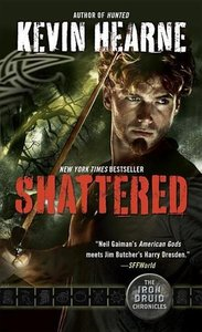 Shattered: The Iron Druid Chronicles