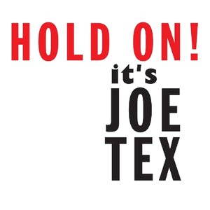 Hold On It's Joe Tex