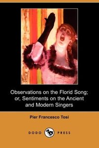 Observations on the Florid Song; Or, Sentiments on the Ancient a
