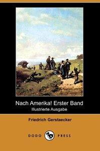 Nach Amerika! Erster Band (Illustrierte Ausgabe) (Dodo Press)