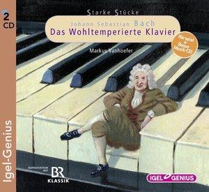 Starke Stücke - Johann Sebastian Bach: Das Wohltemperierte Klavi