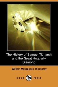 The History of Samuel Titmarsh and the Great Hoggarty Diamond (D