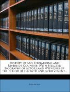 History of San Bernardino and Riverside Counties: With Selected