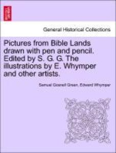 Pictures from Bible Lands drawn with pen and pencil. Edited by S