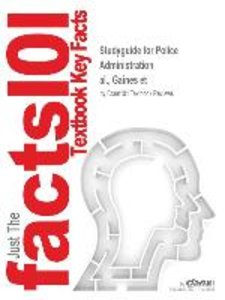 Studyguide for Police Administration by al., Gaines et, ISBN 978