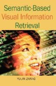 Semantic-Based Visual Information Retrieval