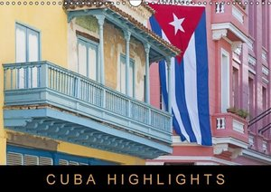 Cuba Highlights (UK-Version) (Wall Calendar 2015 DIN A3 Landscap