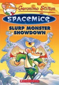 Geronimo Stilton Spacemice 09: Slurp Monster Showdown