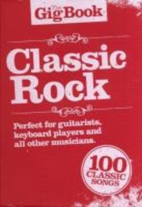 The Gigbook Classic Rock Melody Lyrics Chords Book