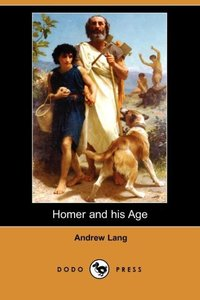 HOMER & HIS AGE (DODO PRESS)