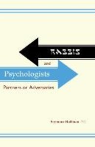 Rabbis and Psychologists: Partners or Adversaries