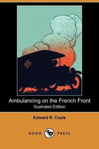 Ambulancing on the French Front (Illustrated Edition) (Dodo Pres